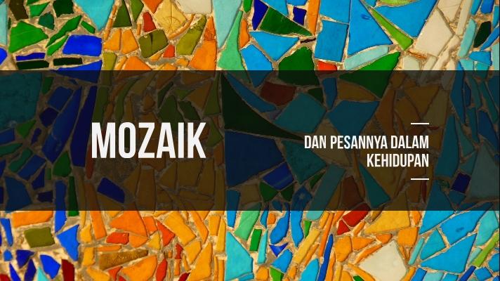 Mozaik | Sedikit Catatan Tentang Datang Dan Pergi